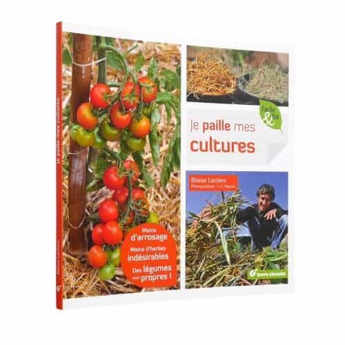 « Je paille mes cultures. Moins d'arrosage, moins d'herbes indésirables, des légumes tout propres » de Blaise Leclerc est disponible en librairies et sur notre e-shop au prix de 12€.