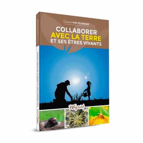 « Collaborer avec la terre et ses êtres vivants » de Chantal Van Pevenage (25 €) est disponible en librairies et sur notre e-shop.