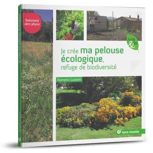 « Je crée ma pelouse écologique, refuge de biodiversité » d'Aymeric Lazarinest disponible en librairies et sur notre e-shop.