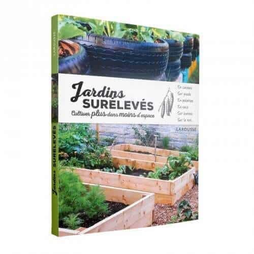 « Jardins surélevés - cultiver plus dans moins d'espace » (17,95€) est disponible en librairies et sur notre e-shop.