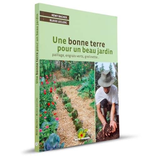 « Une bonne terre pour un beau jardin » de Rémy Bacher et Blaise Leclerc est disponible en librairies et sur notre e-shop.