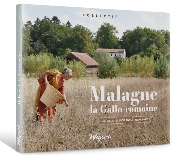 « Malagne, la Gallo-Romaine » disponible en librairies et sur notre e-shop à 29 €.
